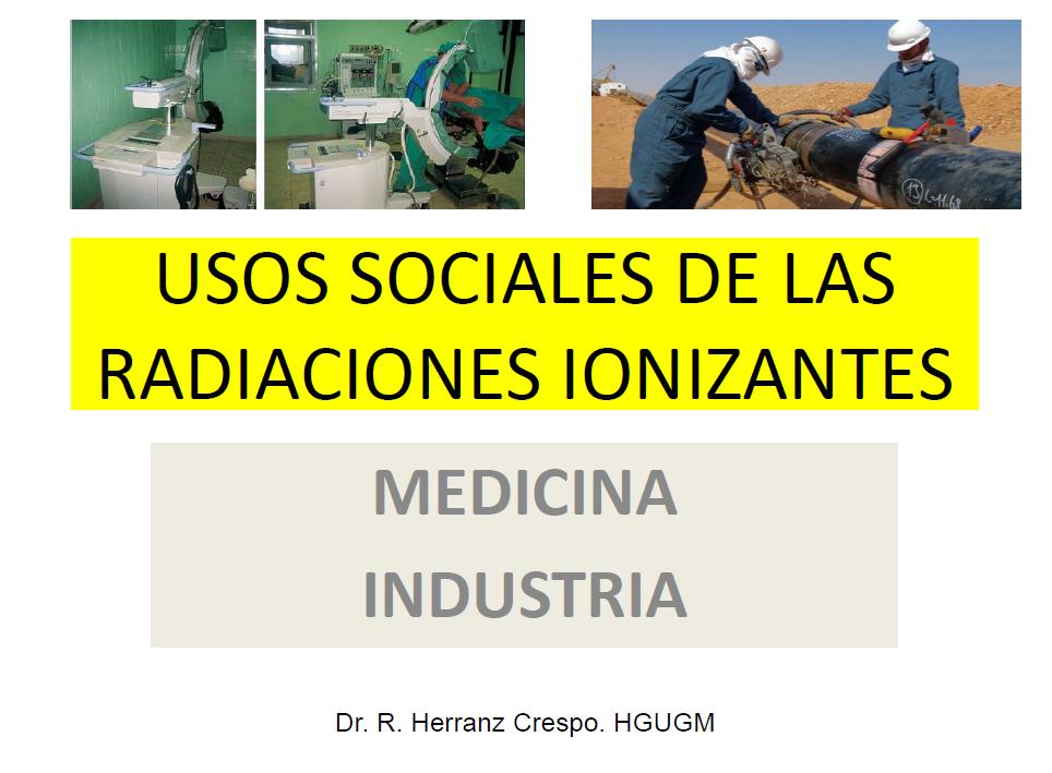Usos sociales de las radiaciones ionizantes