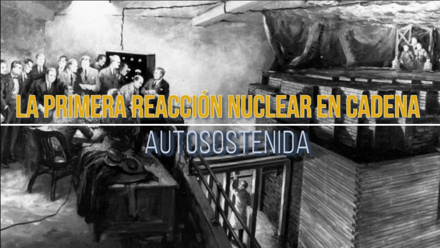 Primera reacción nuclear en cadena autosostenida