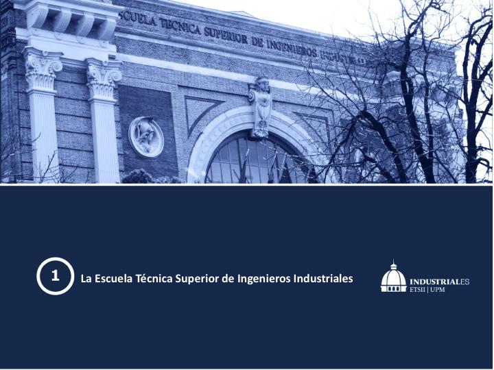 Presentación de La Escuela Técnica Superior de Ingenieros Industriales (ETSII) Madrid