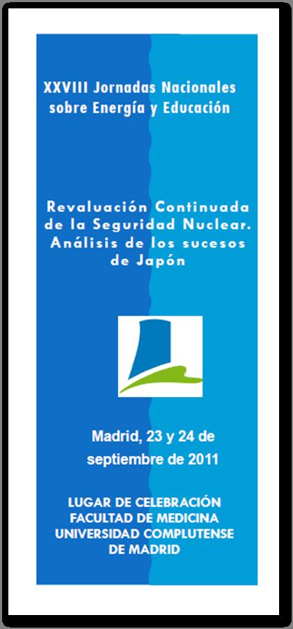 Programa de las XXVIII Jornadas Nacionales sobre Energía y Educación: Revaluación Continuada de la Seguridad Nuclear. Análisis de los sucesos de Japón (2011)