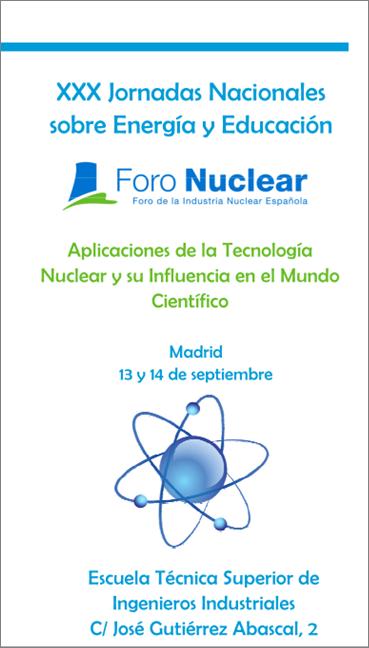 Programa de las XXX Jornadas Nacionales sobre Energía y Educación: Aplicaciones de la Tecnología Nuclear y su Influencia en el Mundo Científico (2013)